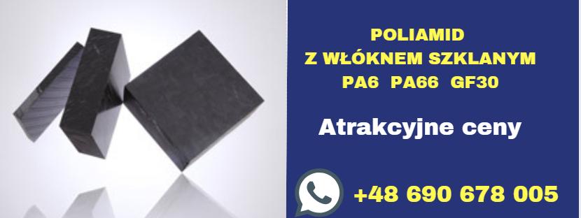 POLIAMID Z WŁÓKNEM SZKLANYM - PA6 PA66 GF30