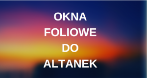 OKNA FOLIOWE DO ALTANEK